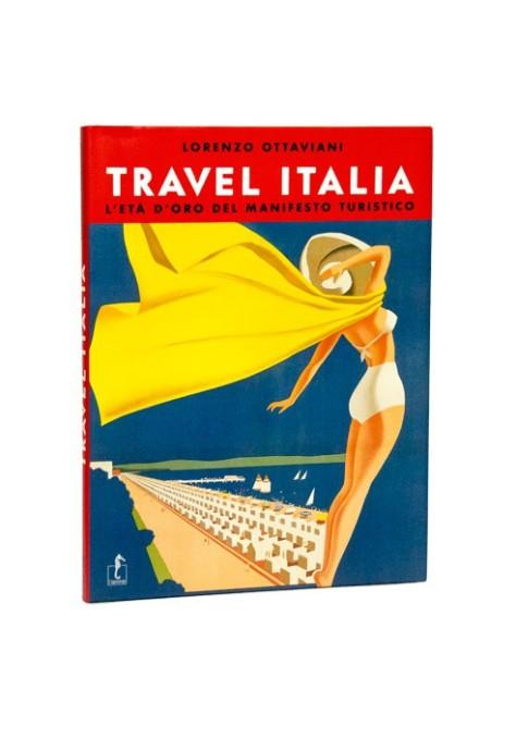 Travel Italia. L'età dell'oro del manifesto turistico.